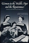 Women in the Middle Ages and the Renaissance: Literary and Historical Perspectives