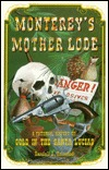 Monterey's Mother Lode by Randall A. Reinstedt