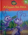 A Crown for Atta (A Bug's Life, #4)