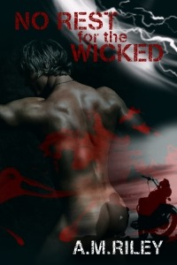 No Rest for the Wicked by A.M. Riley