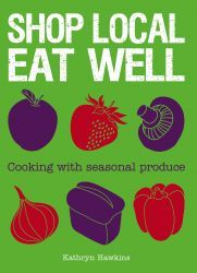 Shop Local Eat Well by Kathryn Hawkins