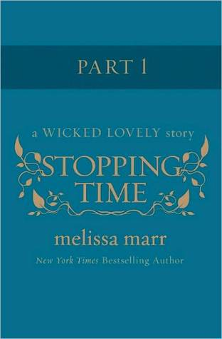 Stopping Time, Part 1 Wicked Lovely 2.5 Part I