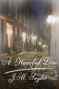A Haunted Love by J.M. Snyder