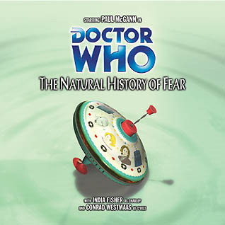 Doctor Who: The Natural History of Fear (Big Finish Audio Drama, #54)