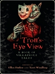 Troll's-Eye View by Ellen Datlow