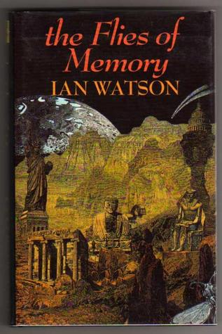 The Flies of Memory by Ian Watson