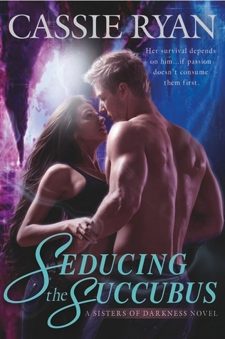 Seducing the Succubus by Cassie Ryan
