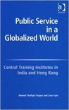 Public Service in a Globalized World: Central Training Institutes in India and Hong Kong