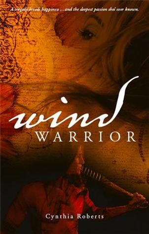 Wind Warrior by Cynthia  Roberts