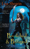 Bewitched &amp; Betrayed by Lisa Shearin