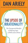 The Upside of Irrationality: The Unexpected Benefits of Defying Logic at Work and at Home por