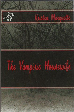 The Vampiric Housewife by Kristen Marquette