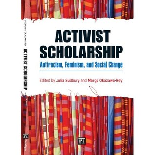 Activist Scholarship: Antiracism, Feminism, and Social Change
