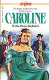 Caroline by Willo Davis Roberts