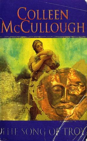 The Song of Troy by Colleen McCullough