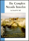The Complete Nevada Traveler: The Affectionate and Intimately Detailed Guidebook to the Most Interesting State in America
