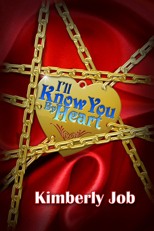 I'll Know You By Heart by Kimberly Job