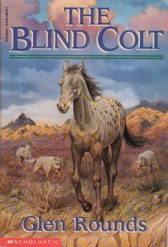 The Blind Colt by Glen Rounds