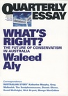 What's Right?: The Future of Conservatism in Australia (Quarterly Essay, #37)