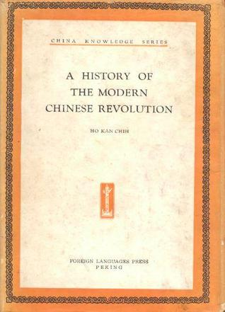 A History of the Modern Chinese Revolution