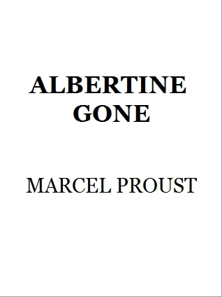 Albertine Gone by Marcel Proust