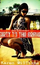 Dirty To The Grave by Karen     Williams
