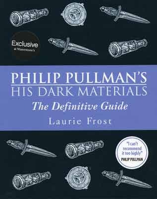 Philip Pullman's His Dark Materials by Laurie Frost
