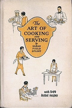 The Art of Cooking and Serving by Sarah Field Splint