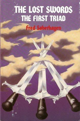 The Lost Swords by Fred Saberhagen