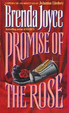 Promise of the Rose by Brenda Joyce