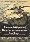 French Opera Posters, 1868-1930