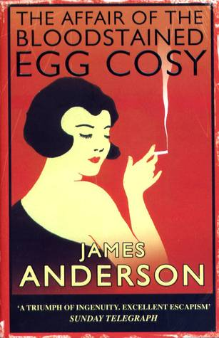 The Affair of the Bloodstained Egg Cosy by James Anderson