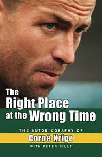 The Right Place at the Wrong Time by Corne Krige