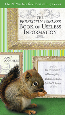 The Perfectly Useless Book of Useless Information by Don Voorhees