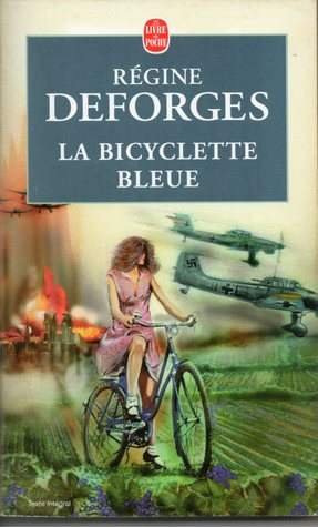 La bicyclette bleue, 1939-1942 by Régine Deforges