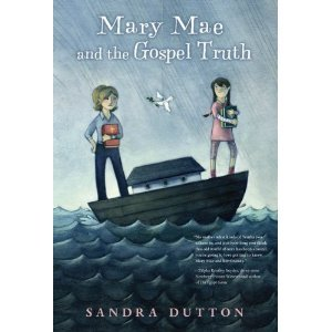 Mary Mae and the Gospel Truth by Sandra Dutton