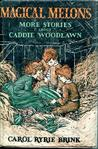 Magical Melons: More Stories About Caddie Woodlawn