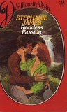 Reckless Passion by Stephanie James