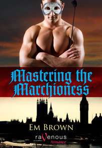 Mastering the Marchioness by Em Brown