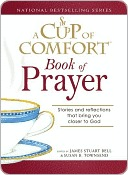 Cup of Comfort Book of Prayer: Stories and Reflections That Bring You Closer to God
