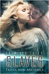 Slaves (Entwined Fates, #7)