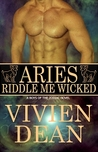 Aries: Riddle Me Wicked (Boys of the Zodiac, #1)