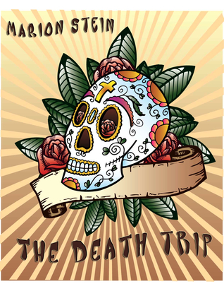 The Death Trip by Marion Stein