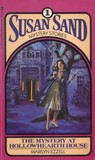 The Mystery at Hollowhearth House (Susan Sand Mystery Stories, #1)