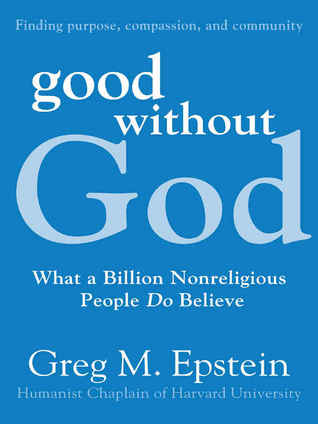 Good Without God by Greg M. Epstein