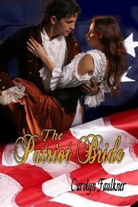 The Patriot Bride by Carolyn Faulkner