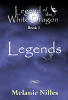 Legends (Legend of the White Dragon, #1)