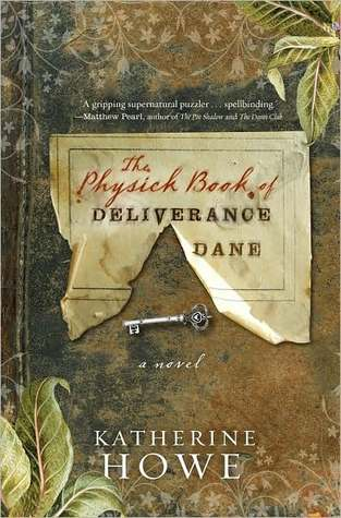 Book cover: The Physick Book of Deliverance Dane by Katherine Howe