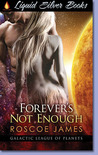 Forever's Not Enough (Galactic League of Planets, #1)
