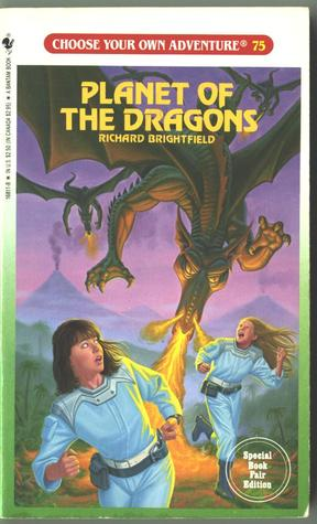 Planet of the Dragons (Choose Your Own Adventure, #75)